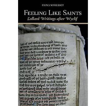 Feeling Like Saints - Lollard Skrifter Efter Wyclif av Fiona Somerset