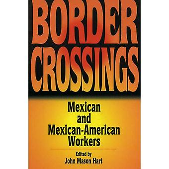 Border Crossings - Mexican and Mexican-American Workers by John Mason