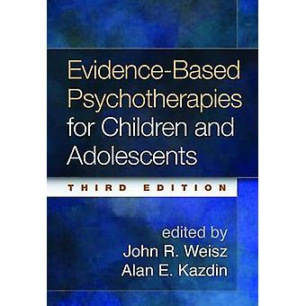 Evidence-Based Psychotherapies for Children and Adolescents by John R
