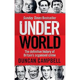 Underworld - The definitive history of Britain's organised crime by Du