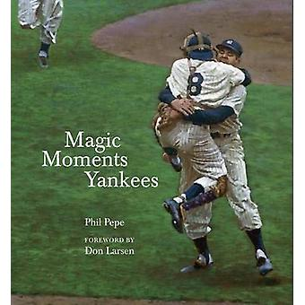 Magic Moments Yankees - Celebrating the Most Successful Franchise in S
