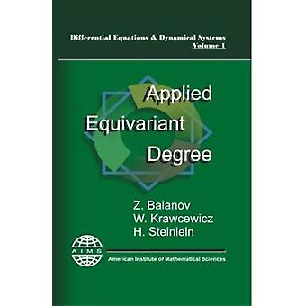 Applied Equivariant Degree by Zalman I. Balanov - Wieslaw Krawcewicz