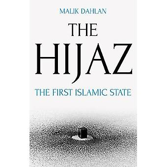 The Hijaz - The First Islamic State by Malik Dahlan - 9781849048798 Bo