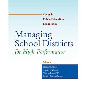 Managing School Districts for High Performance - Cases in Public Educa