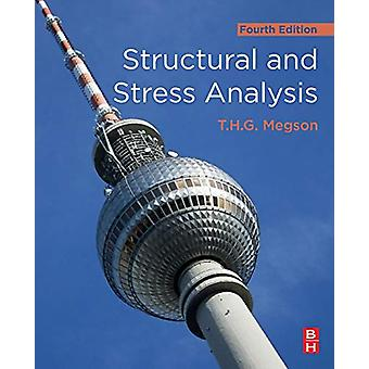 Structural and Stress Analysis by T.H.G. Megson - 9780081025864 Book