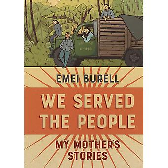 We Served the People by Emei Burell