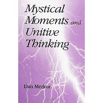Mystical Moments and Unitive Thinking by Dan Merkur - 9780791440643 B
