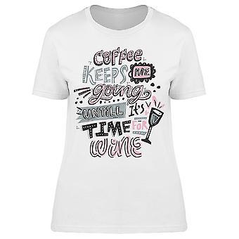 Kaffe håller mig gå vin Tee kvinnor 's - bild av Shutterstock