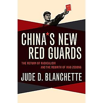 China's New Red Guards - The Return of Radicalism and the Rebirth of M