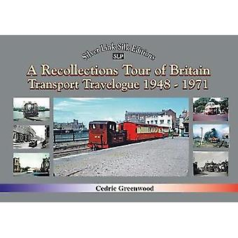 A Recollections Tour of Britain Transport Travelogue 1948 - 1971 by C