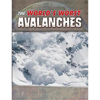 The World's Worst Avalanches by Tracy Nelson Maurer - 9781474771269 B