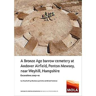 A Bronze Age Barrow Cemetery at Andover Airfield - Penton Mewsey - n
