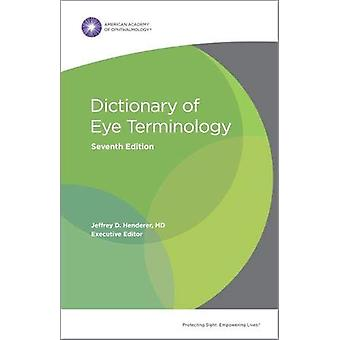 Dictionary of Eye Terminology by Jeffrey D. Henderer - 9781681042985