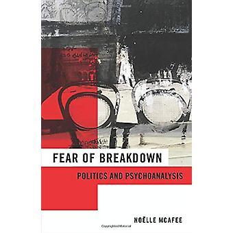 Fear of Breakdown - Política y psicoanálisis por Noelle McAfee - 978