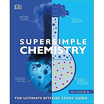 SuperSimple Chemistry: The Ultimate Bitesize Study Guide (SuperSimple)