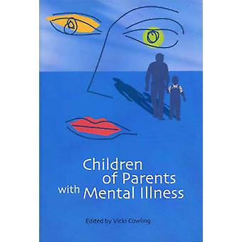 Children of Parents with Mental Illness par Vicki Cowling