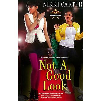 Not A Good Look - A Fab Life Novel by Nikki Carter - 9780758255563 Book