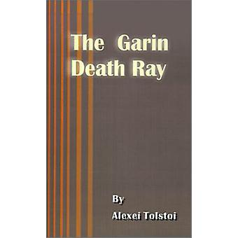 The Garin Death Ray by Alexei Tolstoy - 9780898752717 Book