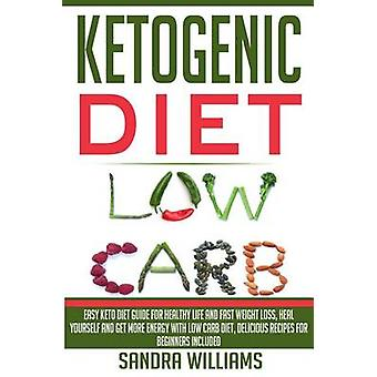 Ketogenic Diet - Easy Keto Diet Guide for Healthy Life and Fast Weight