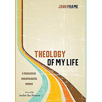 Theology of My Life by John Frame - 9781532613784 Book
