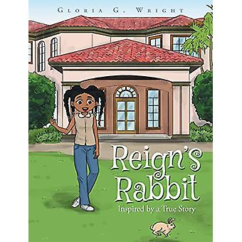 Reign's Rabbit by Gloria G Wright - 9781640797062 Book