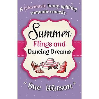Summer Flings and Dancing Dreams by Sue Watson - 9781910751183 Book