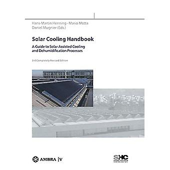 Aurinkojäähdytyksen käsikirja - Opas aurinkoavusteisen jäähdytyksen ja kosteudenpoistoon