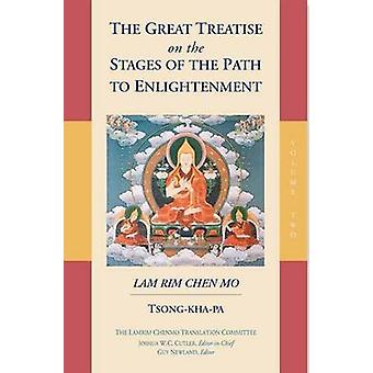 The Great Treatise on the Stages of the Path to Enlightenment Volume 2 by Tsong Kha Pa &Translated by Lamrim Chenmo Translation Committee