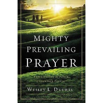 Mighty Prevanty Prayer par Duewel & Wesley L.