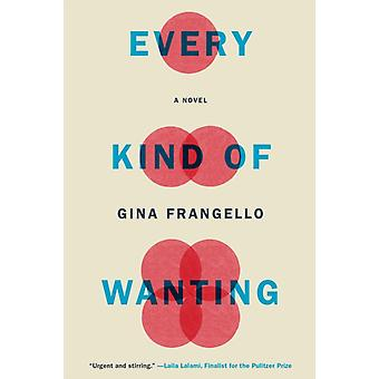 Every Kind of Wanting by Gina Frangello
