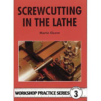 Screwcutting in the Lathe by Cleeve & Martin