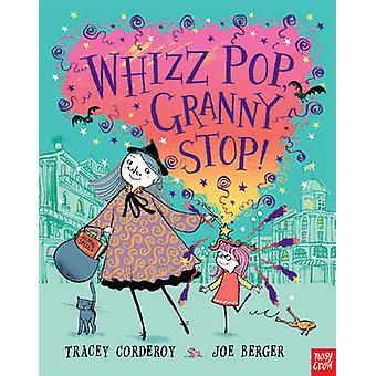 Whizz Pop Granny Stop by Corderoy & Tracey