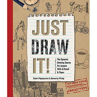 Just Draw It by Piyasena & SamPhilp & Beverly