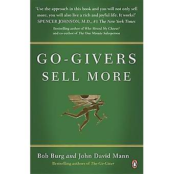 Go-Geber verkaufen mehr von Bob Burg - John David Mann - 9780141049588 Buch