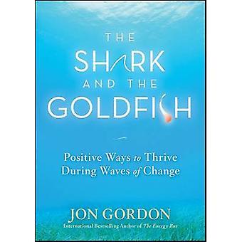 سمك القرش وذهبية--طرق إيجابية لتزدهر خلال موجات ج