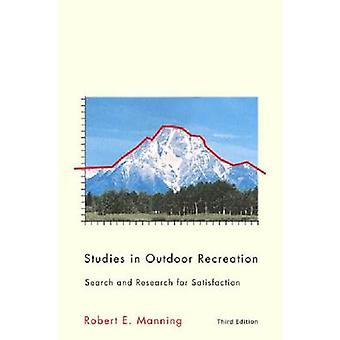 Studies in Outdoor Recreation - Search and Research for Satisfaction (