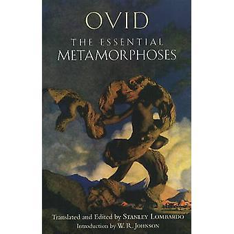 As essenciais Metamorfoses de Ovídio - Stanley Lombardo - W. R. Johnso