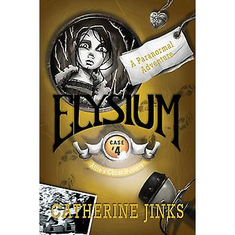 Elysium - A Ghost Story - No. 4 by Catherine Jinks - 9781741140811 Book