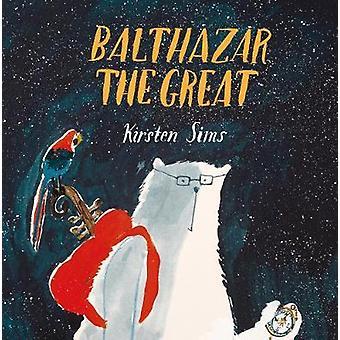 Balthazar The Great by Balthazar The Great - 9781786031266 Book