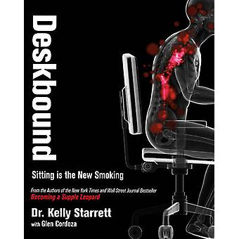 Deskbound - Up de pé para um mundo de sessão por Kelly Starrett - 9781628