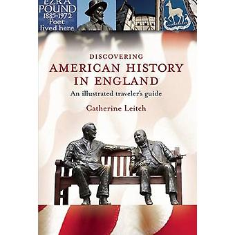 Discovering American History in England by Cathy Leitch - 97819048323