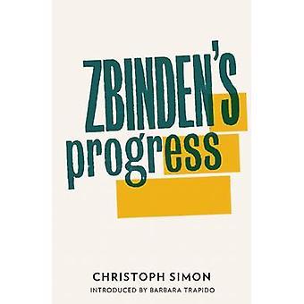 Zbinden's Progress by Christoph Simon - Donal McLaughlin - 9781908276
