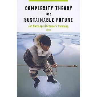 Complexity Theory for a Sustainable Future by Jon Norberg - Graeme Cu
