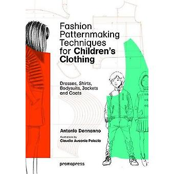 Fashion Patternmaking Techniques for Children's Clothing by Antonio D
