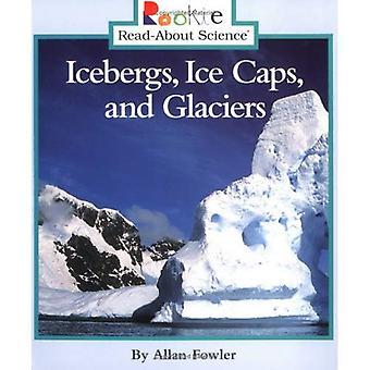 Isberg, polarisar och glaciärer (Rookie läsa-om vetenskap)