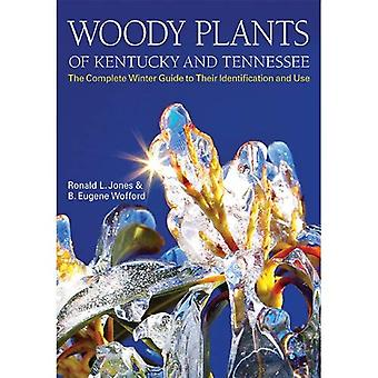 Woody planten van Kentucky en Tennessee: The Complete Winter Guide to Their Identification and Use