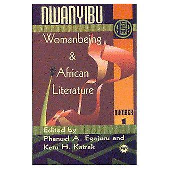 Nwanyibu: Womanbeing en Afrikaanse literatuur (jaarlijkse geselecteerde papers van de ALA)