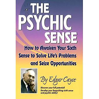 Psychic Sense: How to Awaken Your Sixth Sense to Solve Life's Problems and Seize Opportunities