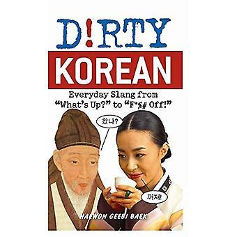 Vuile Koreaans: Dagelijkse Slang van ǣWhats omhoog? ǣ te ǣF * % # uit! ǣ