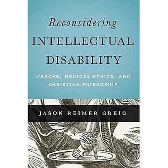 Reconsiderar la discapacidad intelectual: L ' Arche, ética médica y cristiana amistad (serie de tradiciones morales)
